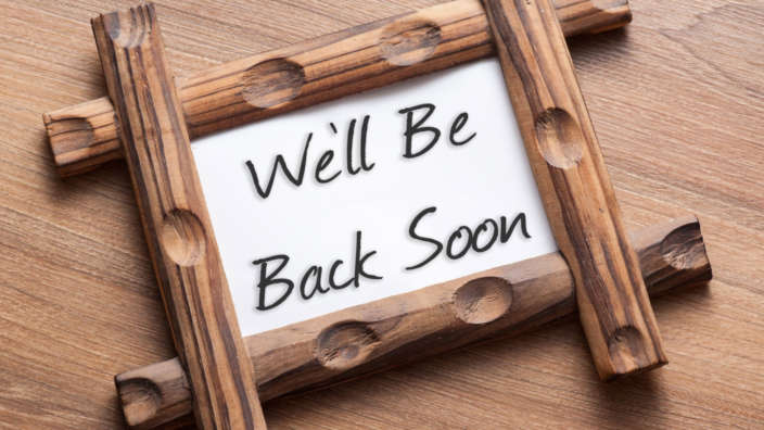 We-Will-Be-Back-Soon